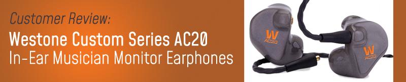 Westone Custom Series AC20 Earphone Review - From a Customer